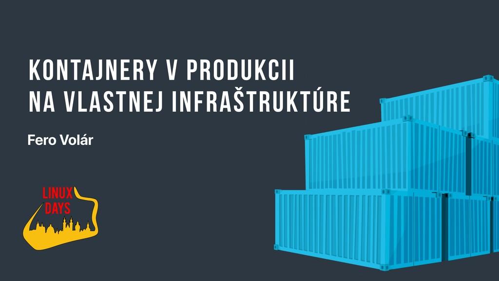 Kontajnery v produkcii na vlastnej infraštruktú...