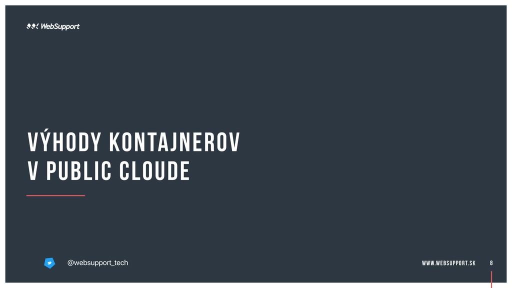 Výhody kontajnerov v public cloude 8 @websuppor...