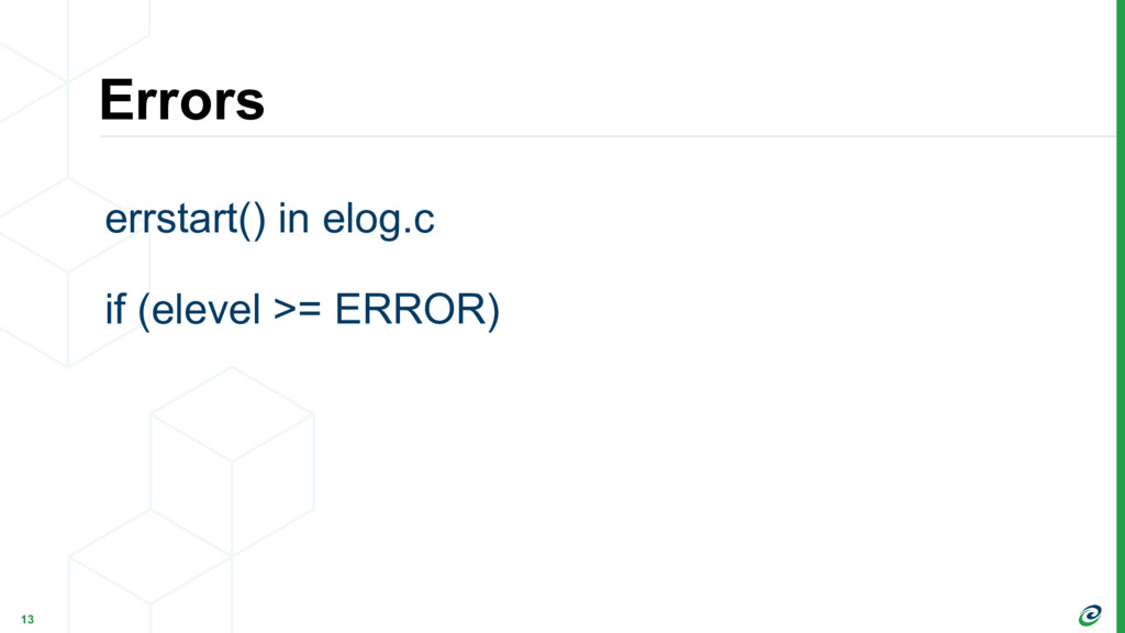 Errors 13 errstart() in elog.c if (elevel >= ER...