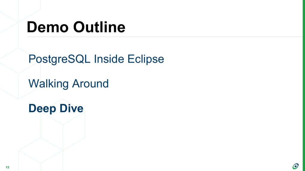 Demo Outline 15 PostgreSQL Inside Eclipse Walki...