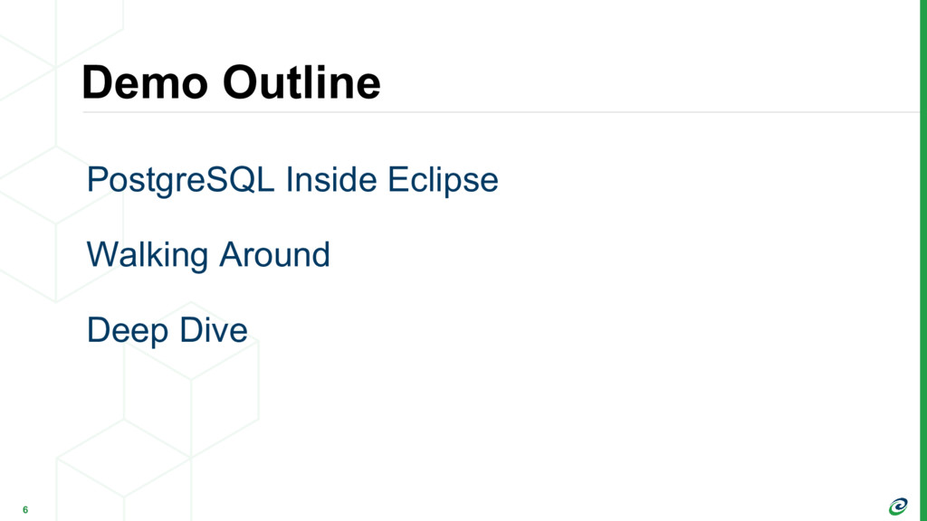 Demo Outline 6 PostgreSQL Inside Eclipse Walkin...