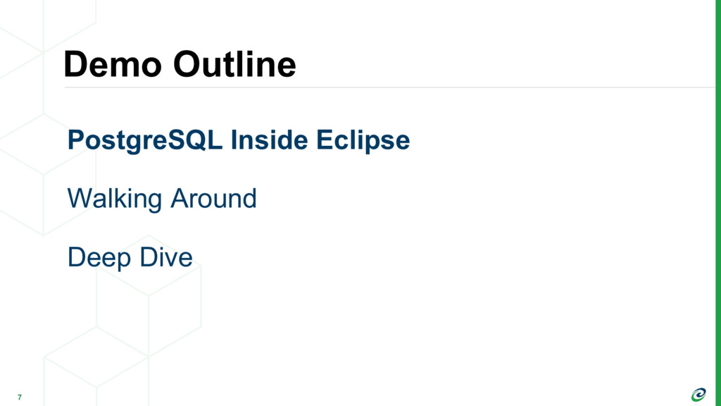 Demo Outline 7 PostgreSQL Inside Eclipse Walkin...