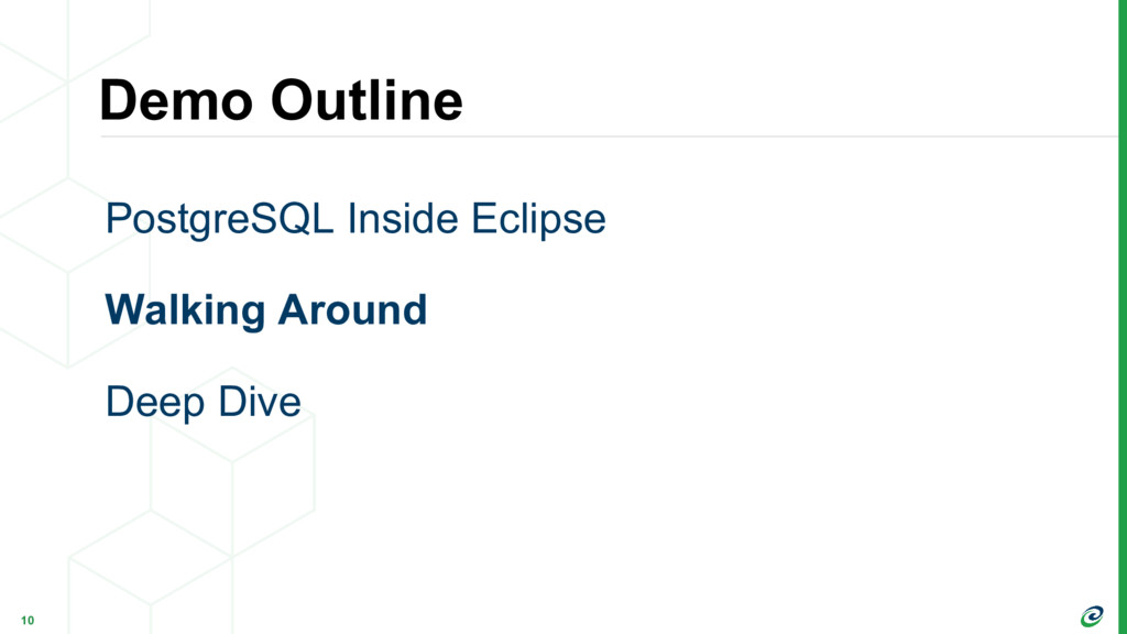Demo Outline 10 PostgreSQL Inside Eclipse Walki...