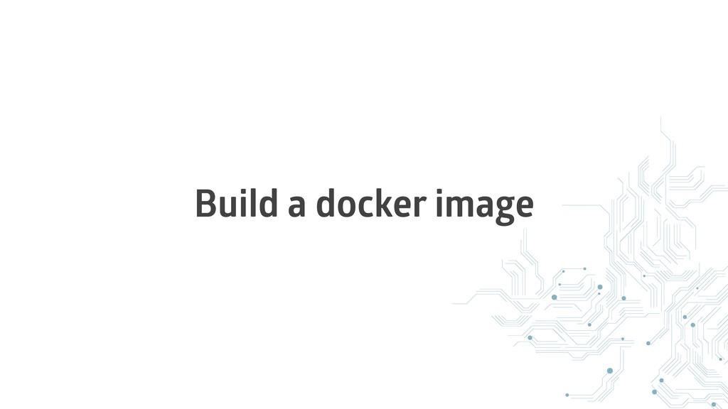 Build a docker image