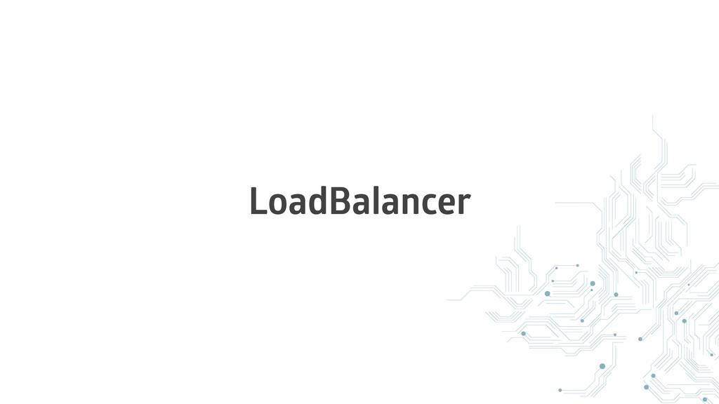 LoadBalancer