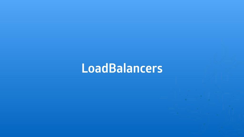 LoadBalancers