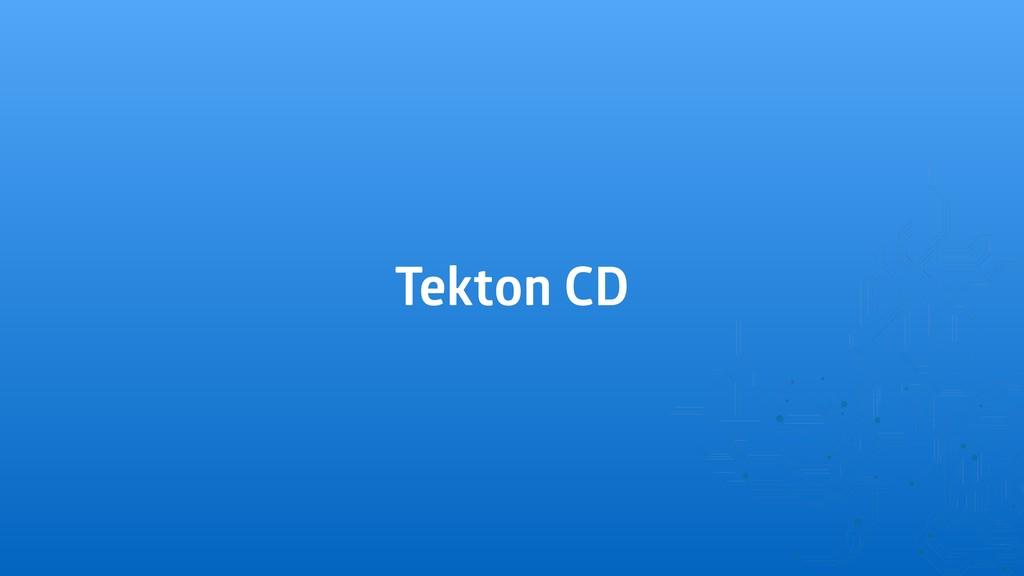 Tekton CD