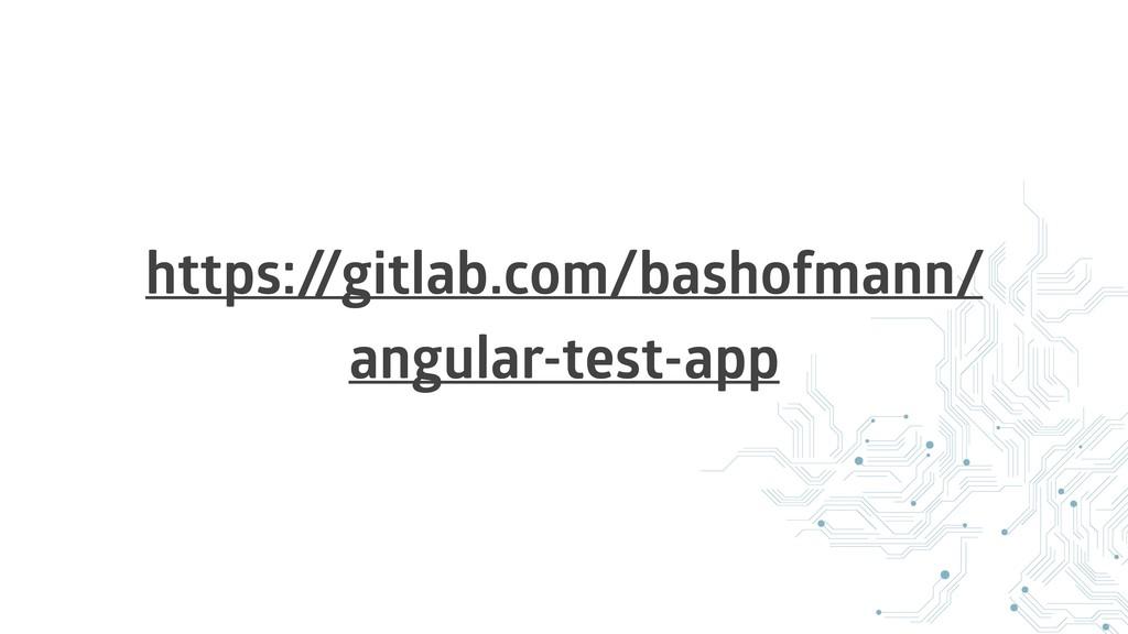 https:/ /gitlab.com/bashofmann/ angular-test-app
