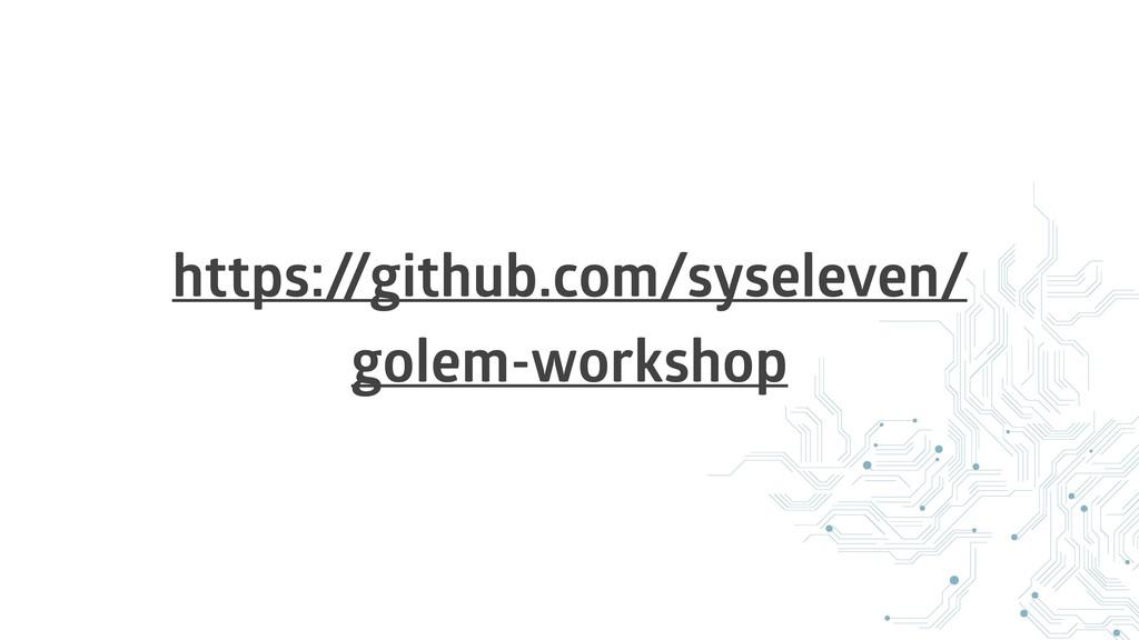 https:/ /github.com/syseleven/ golem-workshop