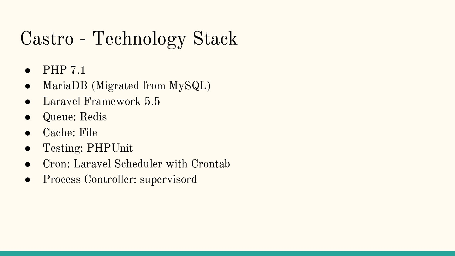 Castro - Technology Stack ● PHP 7.1 ● MariaDB (...
