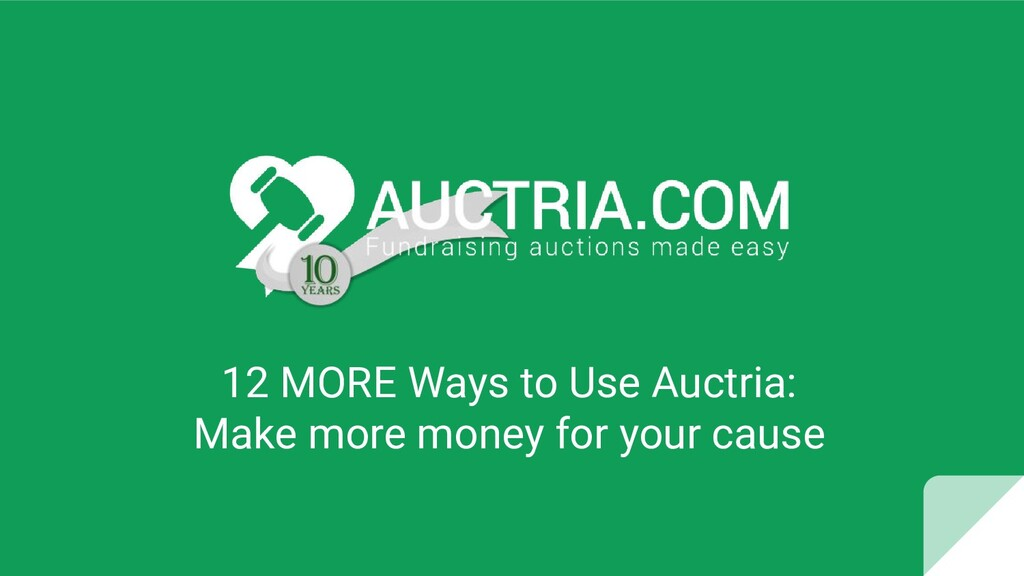 12 MORE Ways to Use Auctria: Make more money fo...