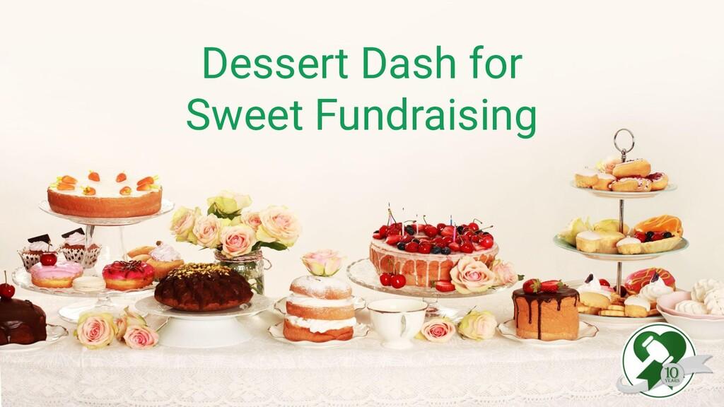 Dessert Dash for Sweet Fundraising