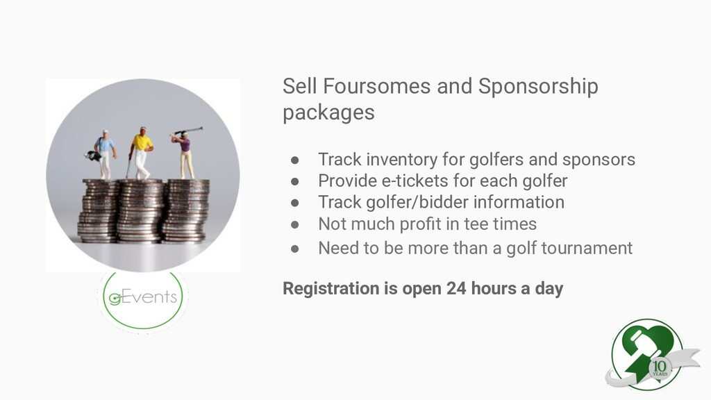 Sell Foursomes and Sponsorship packages ● Track...