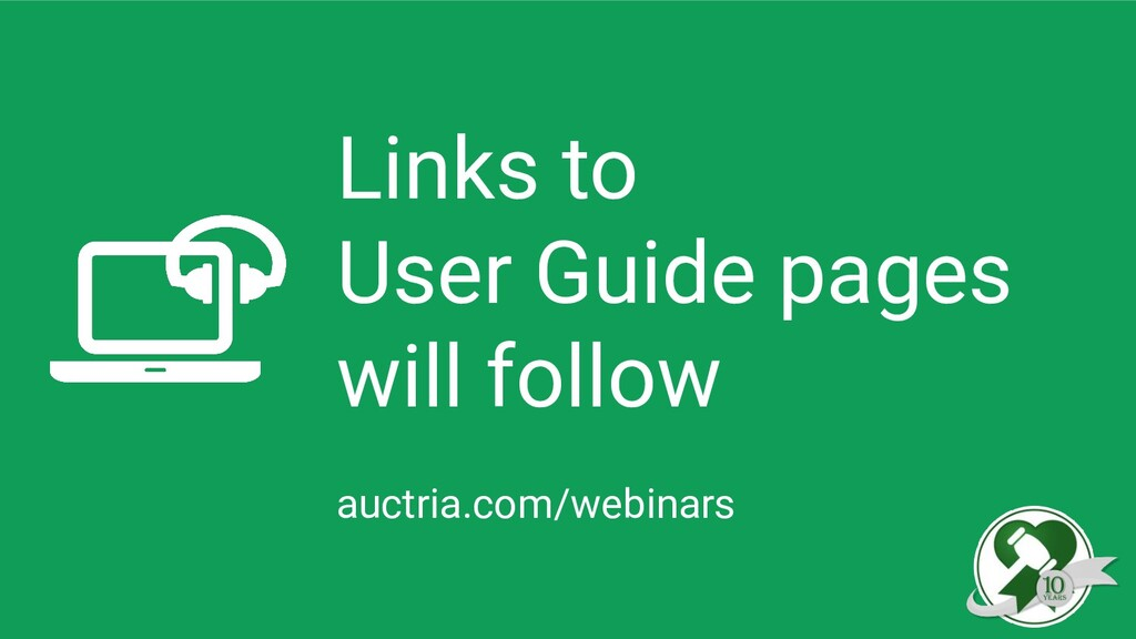 Links to User Guide pages will follow auctria.c...