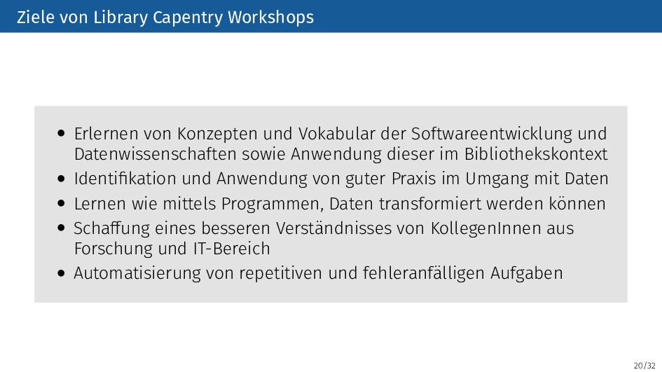 20/32 Ziele von Library Capentry Workshops • Er...