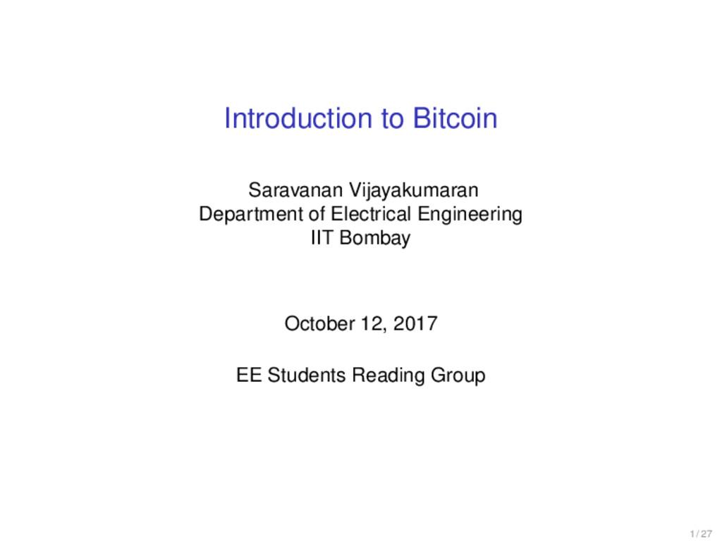 Introduction to Bitcoin Saravanan Vijayakumaran...