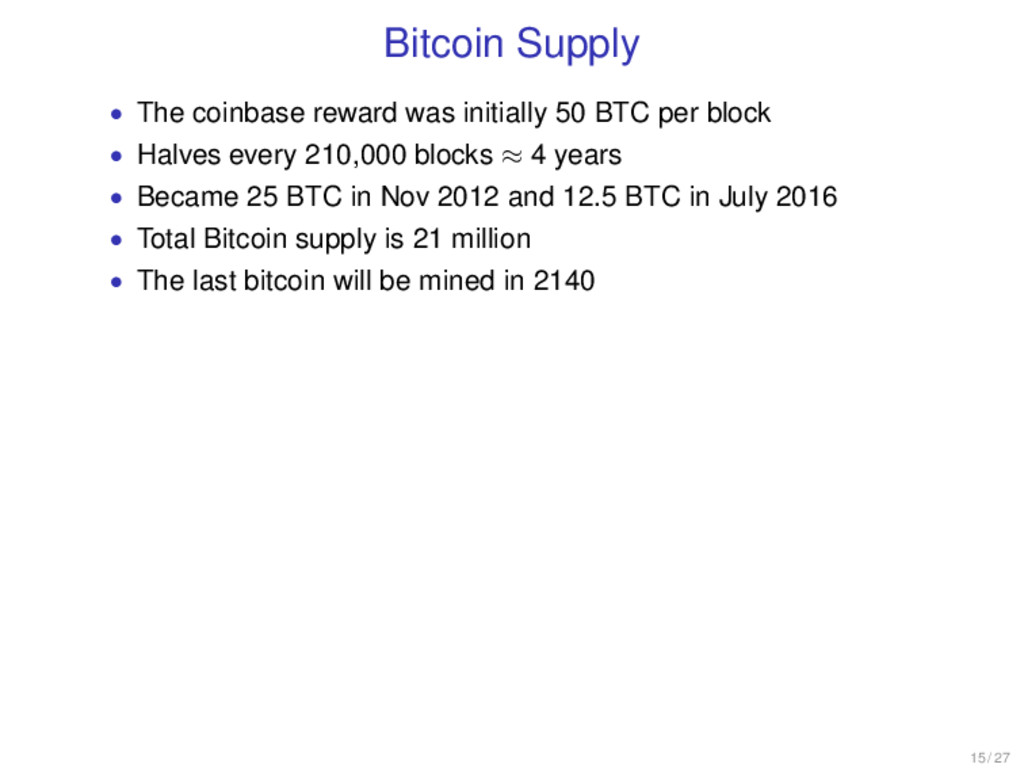 Bitcoin Supply • The coinbase reward was initia...