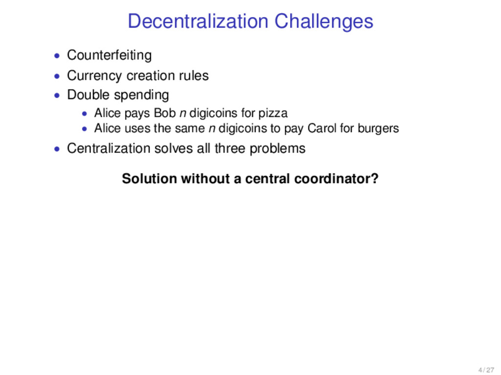 Decentralization Challenges • Counterfeiting • ...