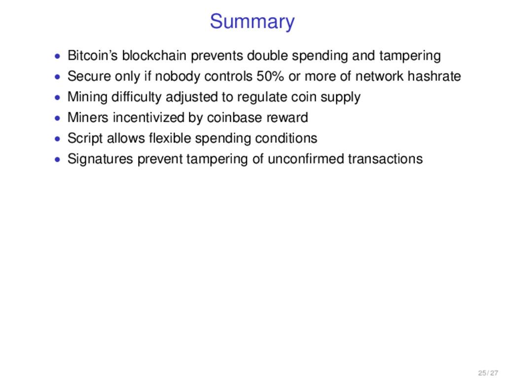 Summary • Bitcoin's blockchain prevents double ...
