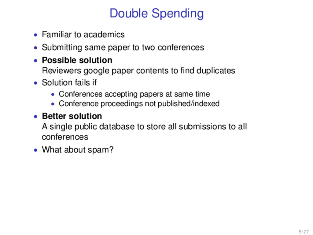 Double Spending • Familiar to academics • Submi...