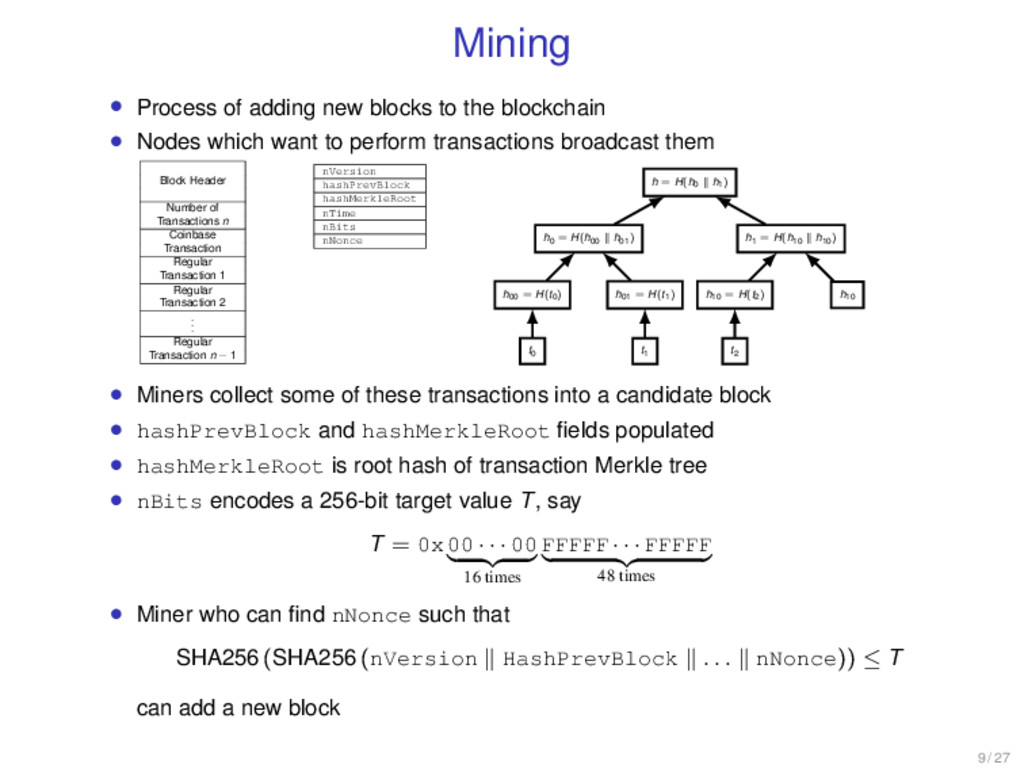Mining • Process of adding new blocks to the bl...
