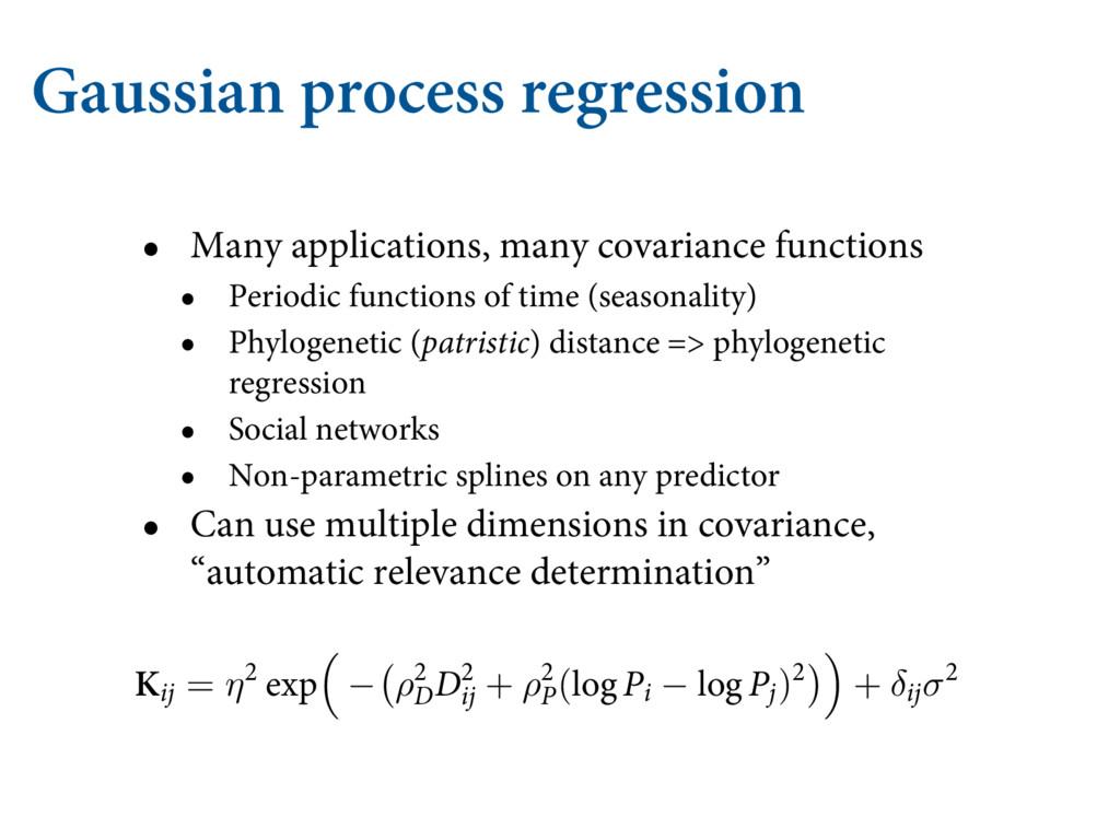 Gaussian process regression • Many applications...