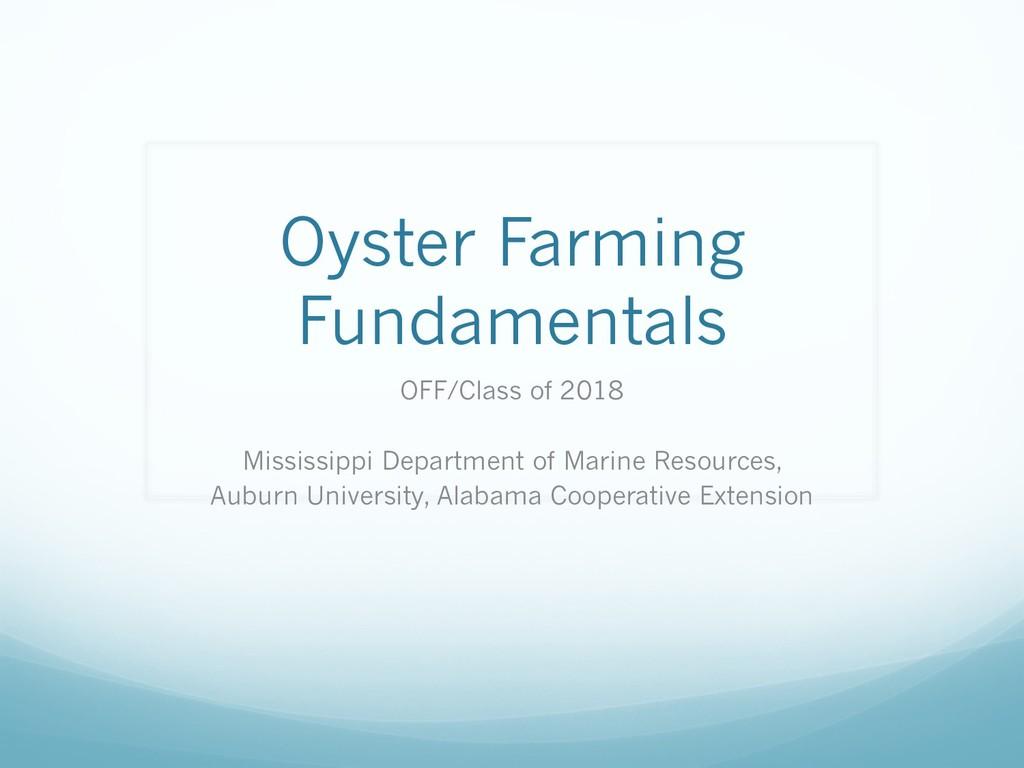 Oyster Farming Fundamentals OFF/Class of 2018 M...