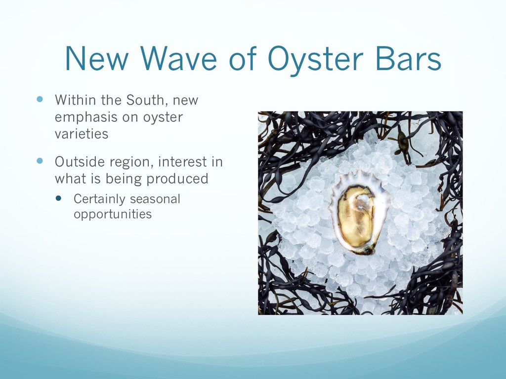 New Wave of Oyster Bars — Within the South, new...