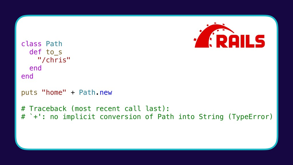 """class Path def to_s """"/chris"""" end end puts """"home..."""