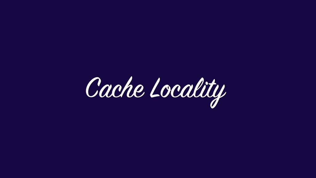 Cache Locality