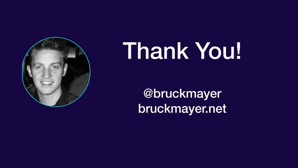 Thank You!  @bruckmayer bruckmayer.net