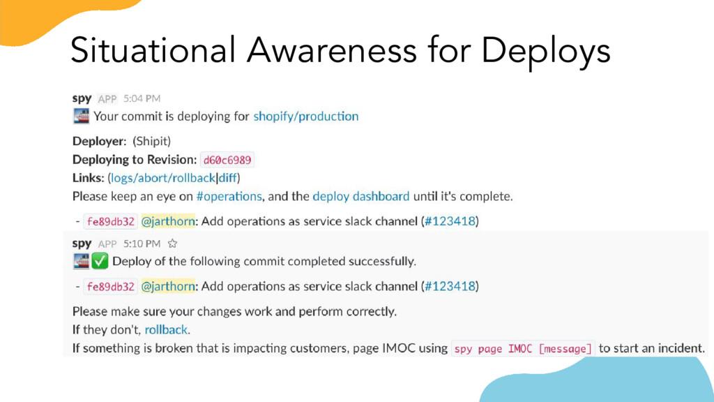 Situational Awareness for Deploys