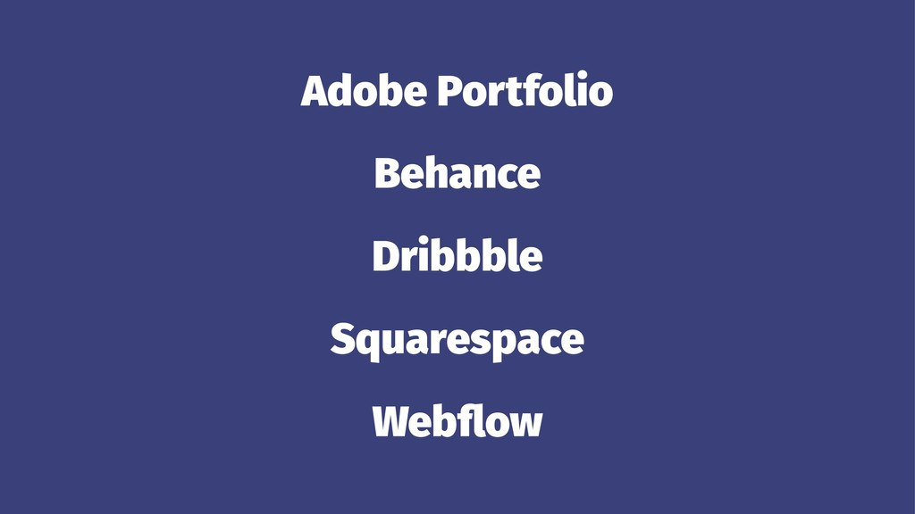Adobe Portfolio Behance Dribbble Squarespace We...