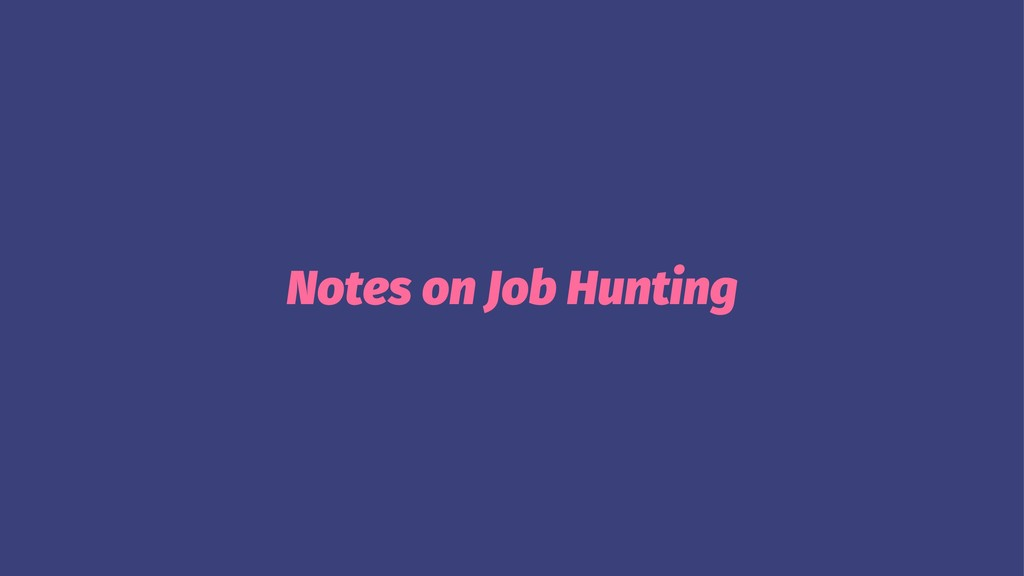 Notes on Job Hunting