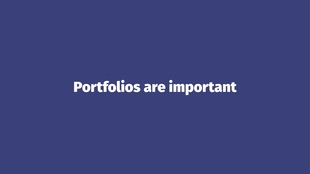 Portfolios are important