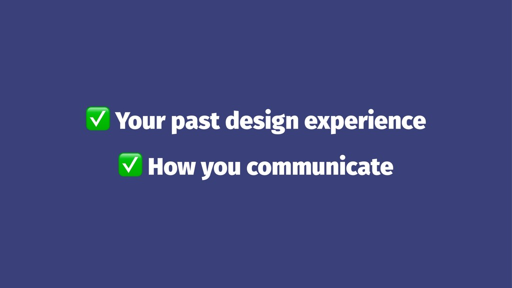 ✅ Your past design experience ✅ How you communi...