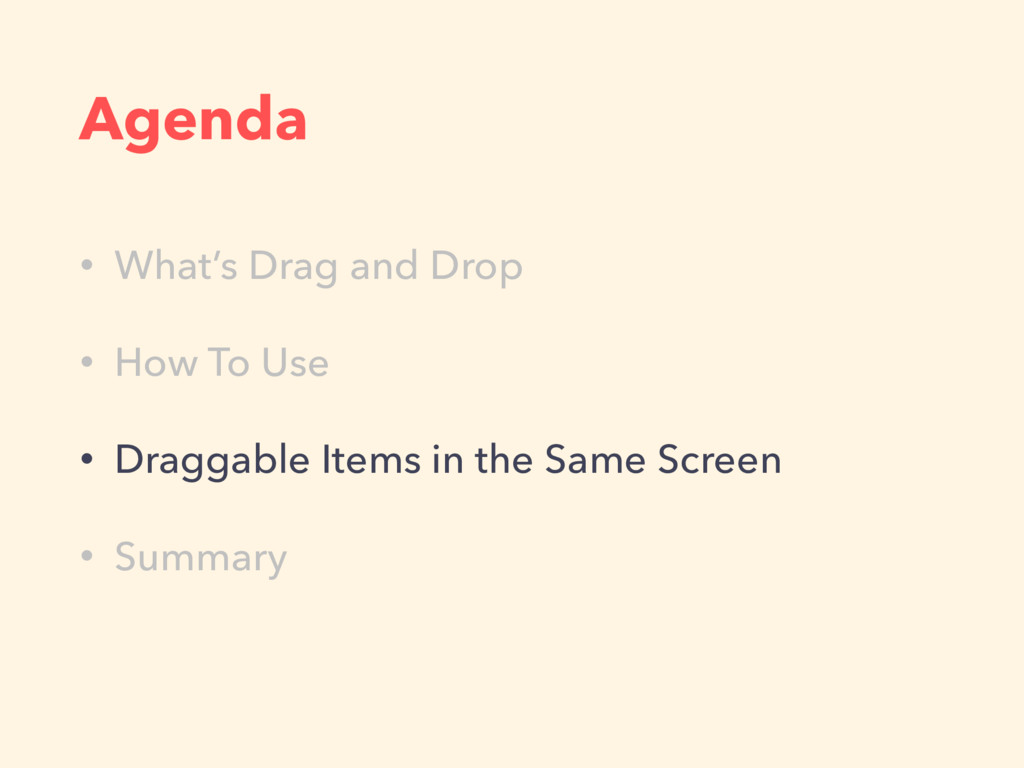 Agenda • What's Drag and Drop • How To Use • Dr...
