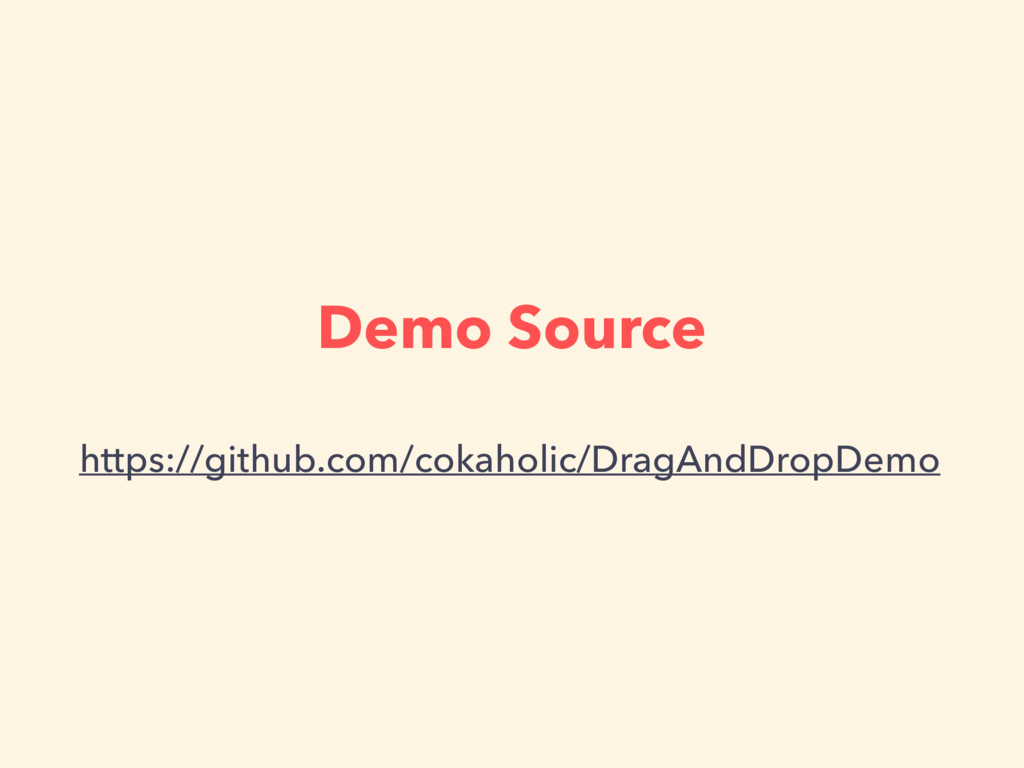 Demo Source https://github.com/cokaholic/DragAn...