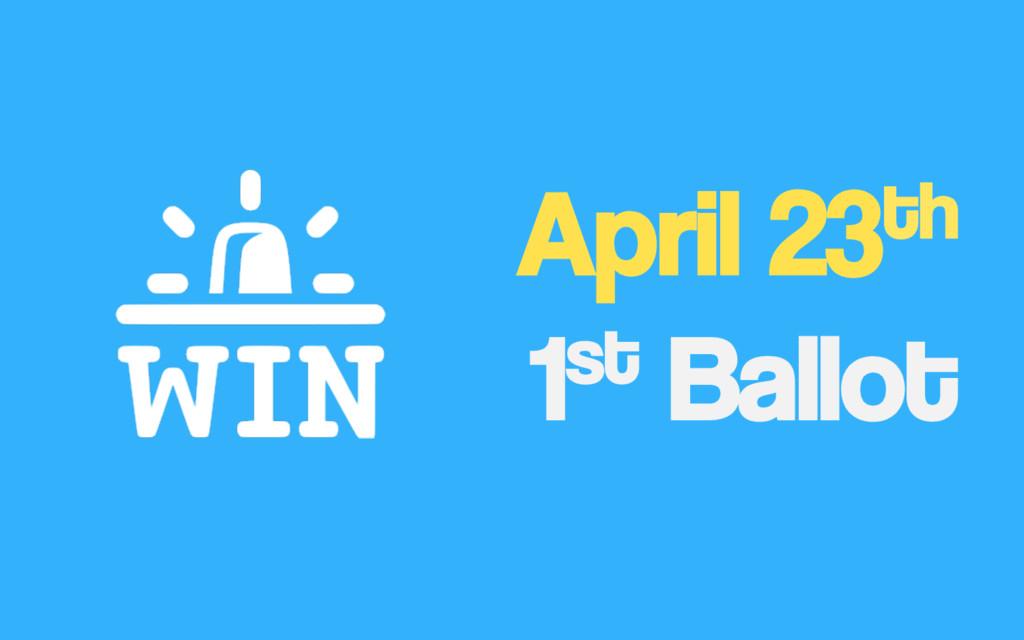 April 23th 1st Ballot
