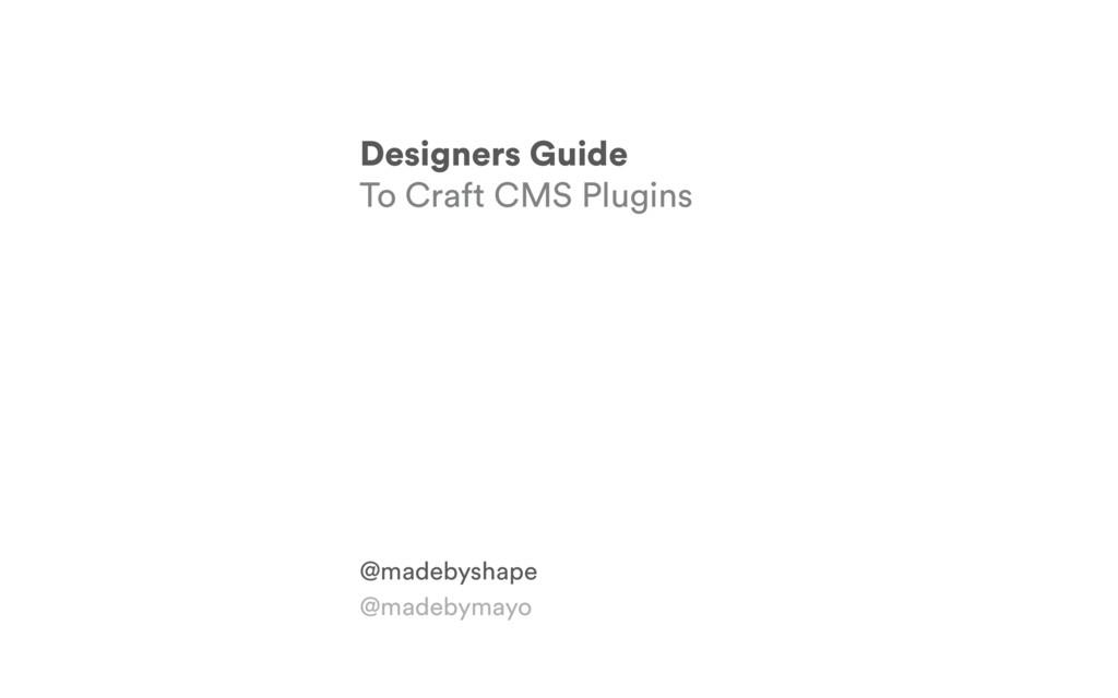 Designers Guide To Craft CMS Plugins @madebysha...