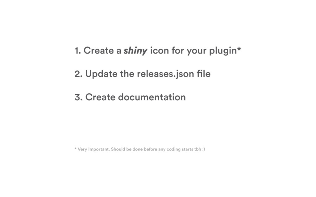 1. Create a shiny icon for your plugin* 2. Upda...