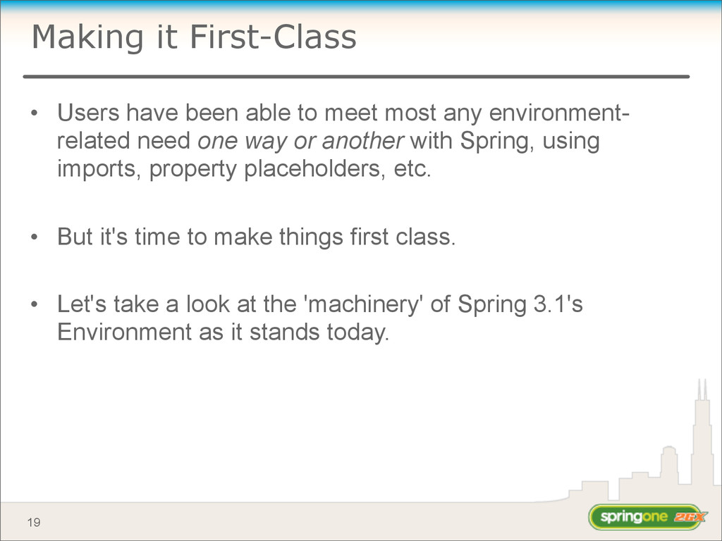 Making it First-Class • Users have been able to...