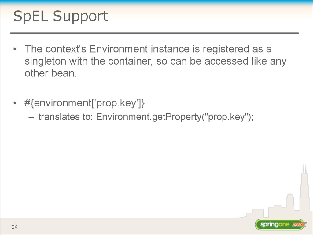 SpEL Support • The context's Environment instan...