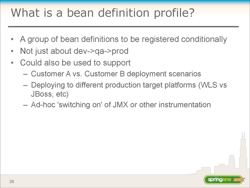 What is a bean definition profile? • A group of...