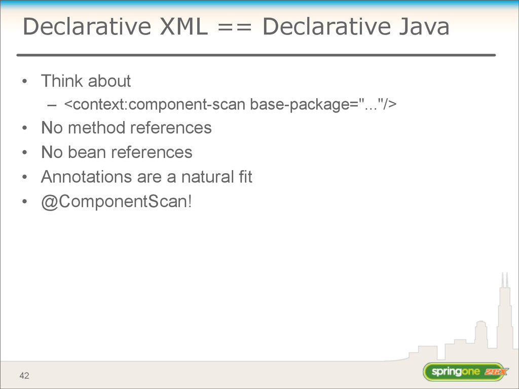 Declarative XML == Declarative Java • Think abo...