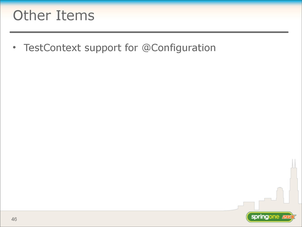 Other Items • TestContext support for @Configur...