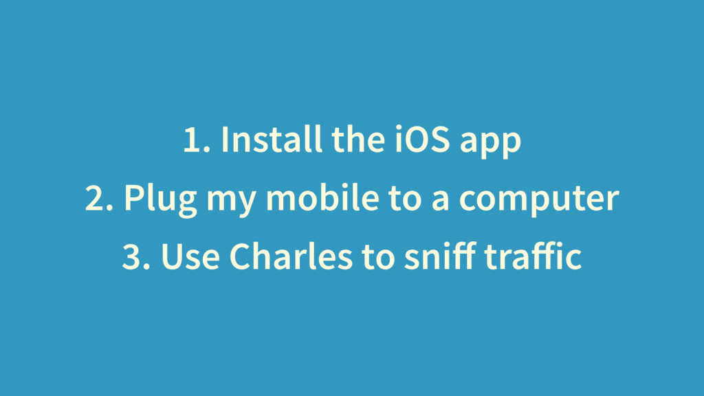 1. Install the iOS app 2. Plug my mobile to a c...