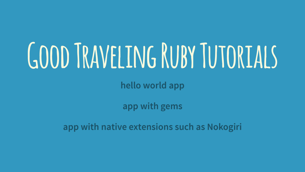 Good Traveling Ruby Tutorials hello world app a...