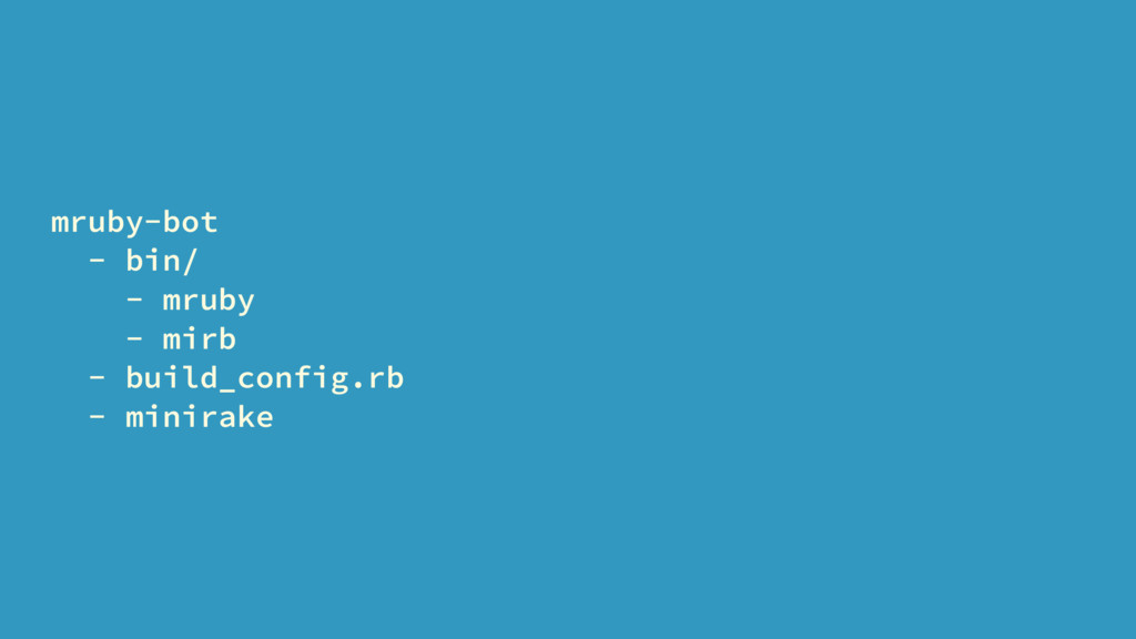 mruby-bot - bin/ - mruby - mirb - build_config....