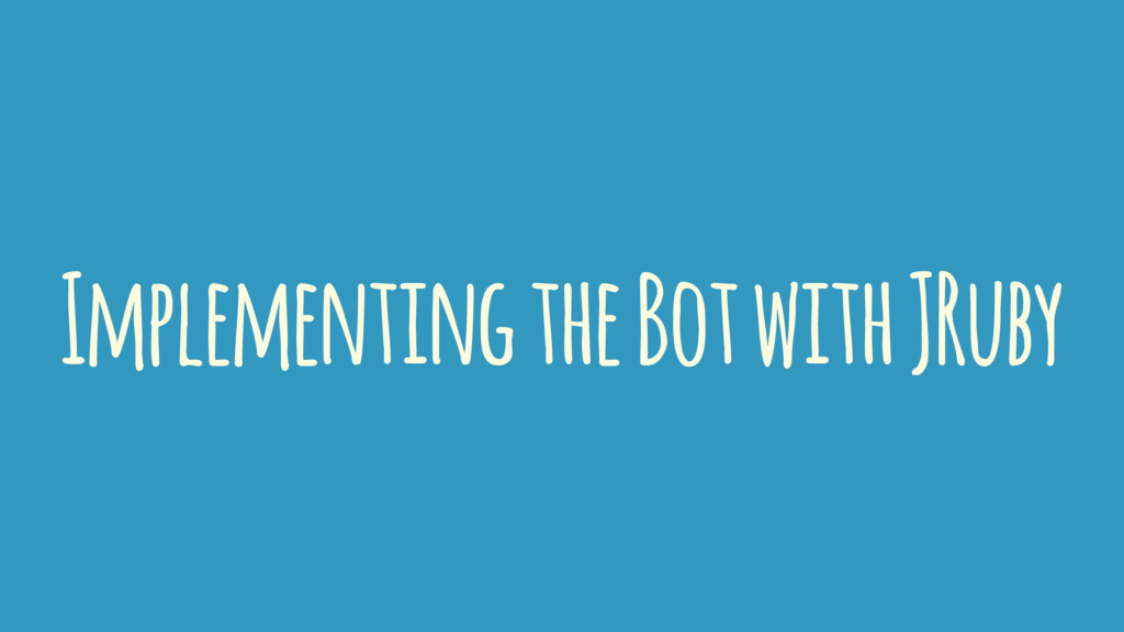 Implementing the Bot with JRuby